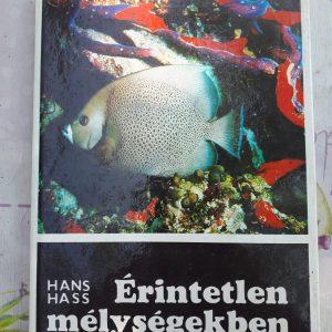 Hans Hass - Érintetlen mélységekben